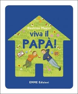 Viva il papà! - Masini/Zaffaroni | Emme Edizioni | 9788867145331