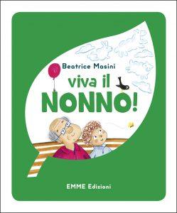 Viva il nonno! - Masini/Mariani | Emme Edizioni | 9788867145348