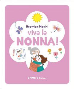 Viva la nonna! - Masini/Faccioli | Emme Edizioni | 9788867145355