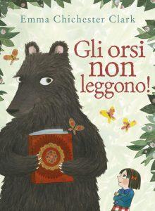 Gli orsi non leggono! - Chichester Clark | Emme Edizioni | 9788867145379