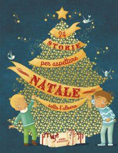 24 storie per aspettare Natale sotto l'albero - Grossetête/Brunelet e Hinder | Emme Edizioni | 9788867145409