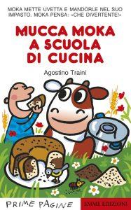 Mucca Moka a scuola di cucina - Traini | Emme Edizioni | 9788867145423