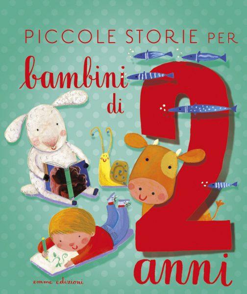 Piccole storie per bambini di 2 anni - Bordiglioni/Vagnozzi | Emme Edizioni | 9788867145430