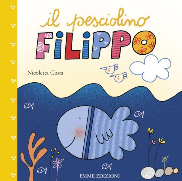 Il pesciolino Filippo - Costa | Emme Edizioni | 9788867145560