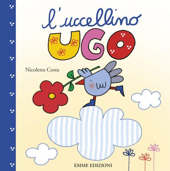 L'uccellino Ugo - Costa | Emme Edizioni | 9788867145584