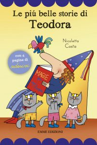 Le più belle storie di Teodora - Costa | Emme Edizioni | 9788867145607