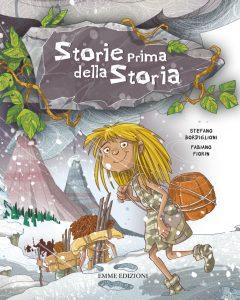 Storie prima della storia - Bordiglioni/Fiorin | Emme Edizioni | 9788867145614