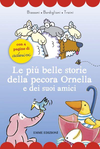 Le più belle storie della pecora Ornella e dei suoi amici - AA.VV. | Emme Edizioni | 9788867145669
