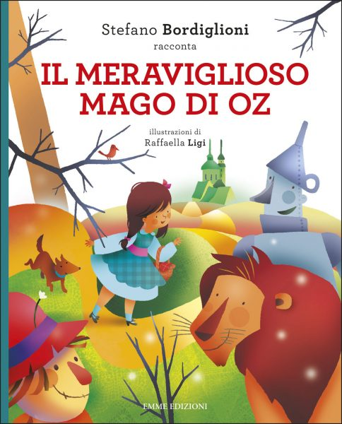 Il meraviglioso Mago di Oz - Bordiglioni/Ligi | Emme Edizioni | 9788867145836