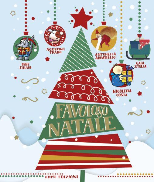 Favoloso Natale - Abbatiello, Costa, Sillani, Stella, Traini   Emme Edizioni   9788867145843