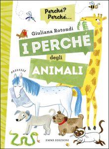 I perché degli animali - Rotondi/Mariani | Emme Edizioni | 9788867145874