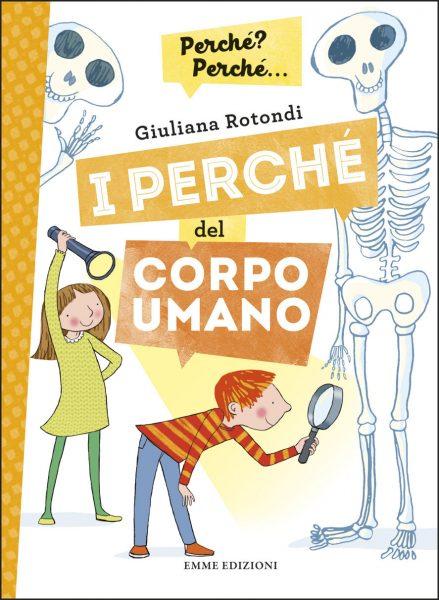 I perché del corpo umano - Rotondi/Guicciardini | Emme Edizioni | 9788867145881