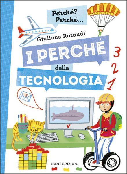 I perché della tecnologia - Rotondi/Mariani | Emme Edizioni | 9788867145898