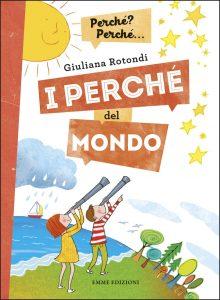 I perché del mondo - Rotondi/Guicciardini | Emme Edizioni | 9788867145904