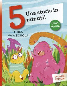 T-rex va a scuola - Bordiglioni/Battiloro | Emme Edizioni | 9788867146208