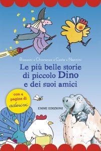 Le più belle storie di piccolo Dino e dei suoi amici - Biassoni, Chiarenza, Costa, Nannini | Emme Edizioni | 9788867146246