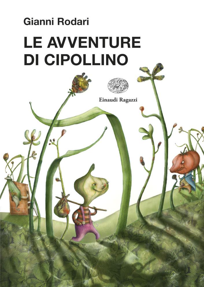 Le Avventure Di Cipollino Rodarisantini Einaudi Ragazzi