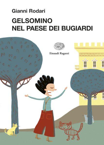 Gelsomino nel paese dei bugiardi - Rodari/Petrone | Einaudi Ragazzi | 9788879268264