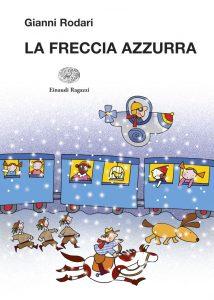 La Freccia Azzurra - Rodari/Costa | Einaudi Ragazzi | 9788879268721