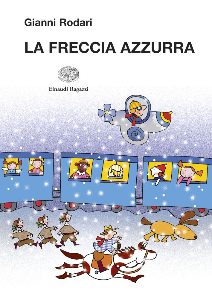 La Freccia Azzurra - Rodari/Costa | Einaudi Ragazzi