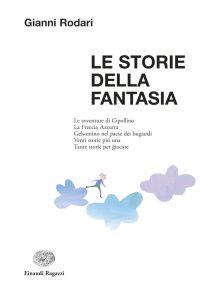 Le Storie della Fantasia - Rodari/Fatus | Einaudi Ragazzi | 9788879268745