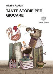 Tante storie per giocare - Rodari/Cantone | Einaudi Ragazzi | 9788879268813