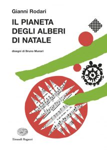 Il pianeta degli alberi di Natale - Rodari/Munari | Einaudi Ragazzi | 9788879269513