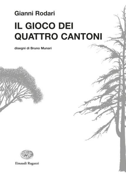 Il gioco dei quattro cantoni - Rodari/Munari | Einaudi Ragazzi | 9788879269537