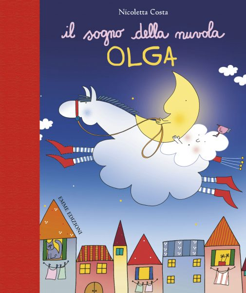 Il sogno della nuvola Olga - Costa | Emme Edizioni | 9788879278218