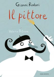 Il pittore - Rodari/Petrone | Emme Edizioni | 9788879279963