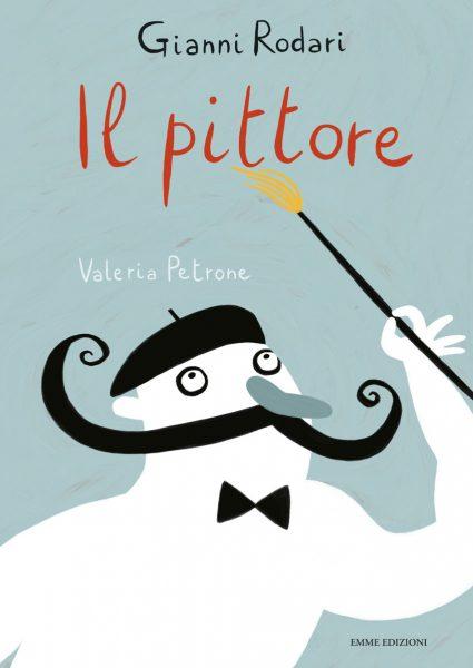 Il pittore - Rodari/Petrone   Emme Edizioni   9788879279963