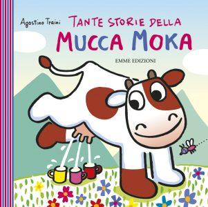 Tante storie della mucca Moka - Traini | Emme Edizioni | 9788860795724
