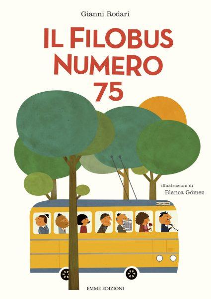 Il filobus numero 75 - Rodari/Gomez   Emme Edizioni   9788860798893