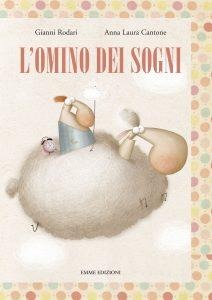 L'omino dei sogni - Rodari/Cantone | Emme Edizioni | 9788860798909