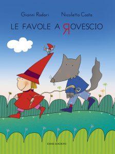 Le favole a rovescio - Rodari/Costa | Emme Edizioni | 9788860792686