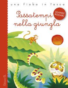 Passatempi nella giungla - Rodari/Rigo | Edizioni EL | 9788847726208
