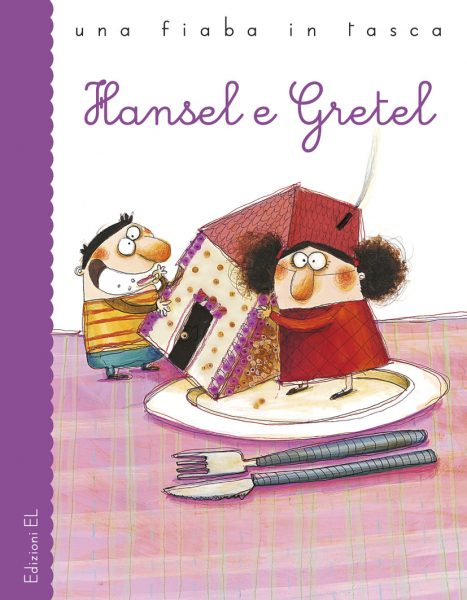 Hansel e Gretel - Piumini/Cantone | Edizioni EL | 9788847724426