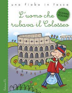 L'uomo che rubava il Colosseo - Rodari/Bolaffio | Edizioni EL | 9788847728233