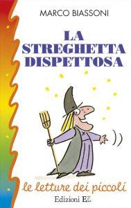 La streghetta dispettosa - Biassoni P | Edizioni EL | 9788847706095