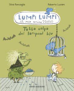 Tutta colpa dei lamponi blu - Roncaglia/Luciani | Emme Edizioni | 9788860797179