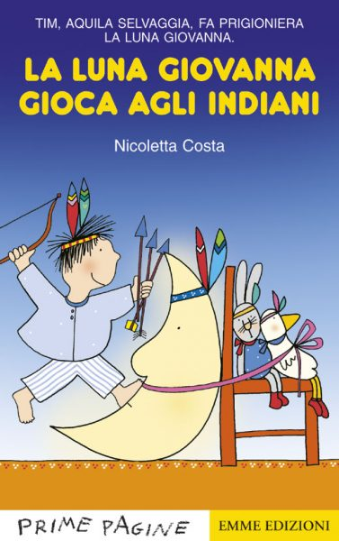 La luna Giovanna gioca agli indiani - Costa   Emme Edizioni   9788879277891