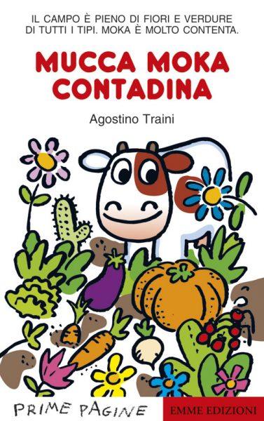 Mucca Moka contadina - Traini | Emme Edizioni | 9788860794017