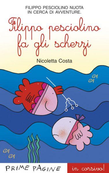 Filippo pesciolino fa gli scherzi - Costa in corsivo | Emme Edizioni | 9788860797100