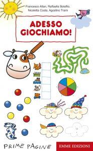 Adesso giochiamo - Costa, Altan, Traini, Bolaffio | Emme Edizioni | 9788860796172