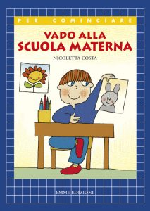 Vado alla scuola materna - Costa | Emme Edizioni | 9788879275750