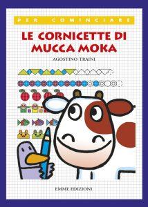 Le cornicette di mucca Moka - Traini | Emme Edizioni | 9788879276924