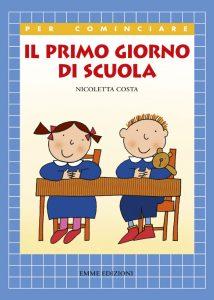 Il primo giorno di scuola - Nicoletta Costa