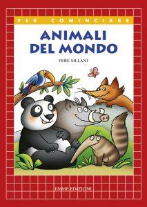 Animali del mondo - Sillani | Emme Edizioni | 9788860795182