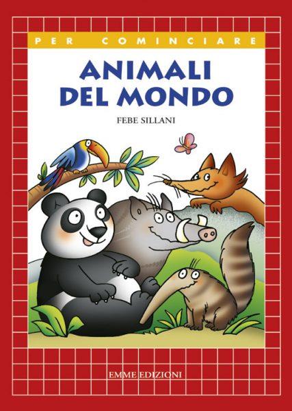 Animali del mondo - Sillani   Emme Edizioni   9788860795182