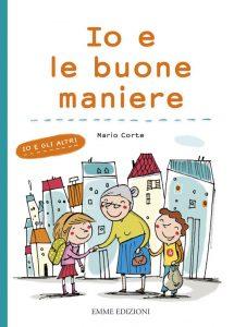 Io e gli altri - Io e le buone maniere - Corte/Carabelli | Emme Edizioni | 9788860798565